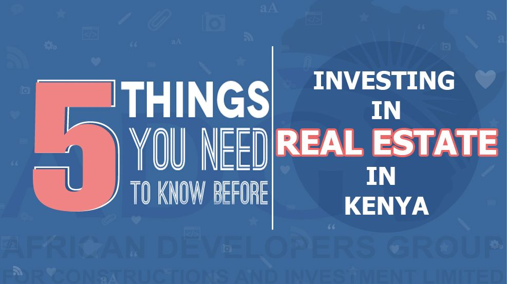Things to Know before Investing in Real estate in Kenya